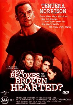 'What Becomes of the Broken Hearted?' with Temuera Morrison.   A sequel to 'Once Were Warriors.'