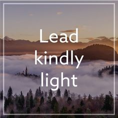 """LDS Hymn: """"Lead kindly light"""" #lds #quotes"""