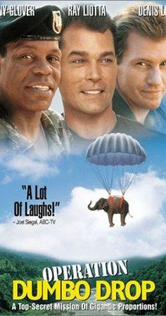 Directed by Simon Wincer.  With Danny Glover, Ray Liotta, Denis Leary, Doug E. Doug. To keep the loyalty of a village during the Vietnam war, a U.S. Army officer and his unit struggle to deliver it a live elephant.