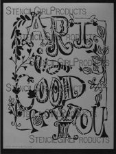 Art is Good for You Stencil L132