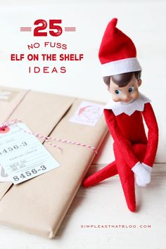This magical tradition has a way of getting overwhelming at times - but it doesn't have to! Here are 25 no-fuss Elf on the Shelf ideas that are fun for kids and easy on Mom! Includes free printable elf note cards.