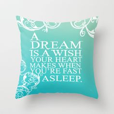 a dream is a wish your heart makes when your fast asleep... cinderella Throw Pillow by studiomarshallarts - $20.00