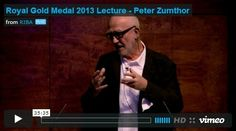 "Architecture: Royal Gold Medal 2013 Lecture: Peter Zumthor: ""..It's a rarity that the architecture community is presented a chance to indulge in a Peter Zumthor lecture. Often referred to a architecture's reclusive ""man of mystery"", the Swiss legend has produced a handful of projects so eloquently designed that they have captured the attention of the world. In honor of his mastery, RIBA awarded Zumthor with the institute's prestigious Royal Gold Medal in February. In this video, he gives the…"