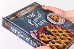 The Good Life · Design by A Friend of Mine Design Studio · Published by Pan Macmillan · Photography by John Laurie · Props & Food Styling by Simon Bajada Recipe Book Design, Drink Recipe Book, Cookbook Design, Luna Restaurant, Pan Macmillan, Cookies, Creative Food, Life Images, Food Styling