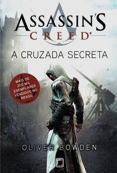 Assassin's Creed: A Cruzada Secreta - Assassin's Creed: The Secret Crusade - Oliver Bowden