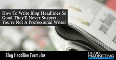 32+ blog post headline formulas + the ultimate swipe file. Also, why you should write 25 headlines for every single blog post you publish.