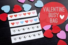 Valentine patterning busy bag. You can make this with painted wooden hearts or use the printable ones in the file. Free download! Do your little ones like making patterns as much as mine does? http://www.secondstorywindow.net/home/2012/02/valentine-busy-bag.html