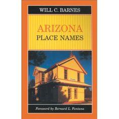 Arizona Place Names by Will C. Barnes  One of my favorite Arizona books