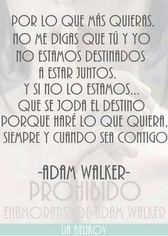 Adam Walker- Prohibido Enamorarse de Adam Walker