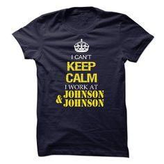 nice I cant keep calm I work at Johnson & Johnson