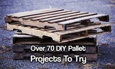 Over 70 DIY Pallet Projects To Try. Pallets are worth their weight in gold! See what DIY projects you can do this spring/summer. They all are great.