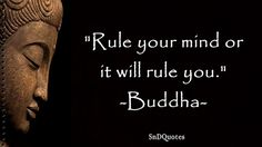 QUOTES ABOUT OLD SOULS : Rule your mind or it will rule you. Buddha