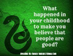 What happened in your childhood to make you believe that people are good? 30 Rock - 1X15 - Hard Ball | Slytherin      *Base by odear-odair