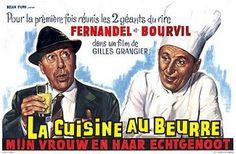 La cuisine au beurre (1963)Stars: Fernandel, Bourvil, Claire Maurier ~  Director: Gilles Grangier