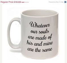 ON SALE Wuthering Heights Mug Whatever our souls by missbohemia