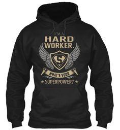 Hard Worker. - Superpower #HardWorker.