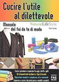 cucire l'utile al dilettevole: le basi del cucito  basics sewing