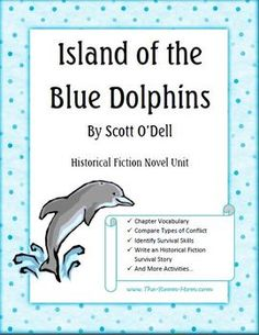 Island of the Blue Dolphins Historical Fiction Novel Unit-- love the link provided to an article about the actual girl on which O'Dell based the novel ($)
