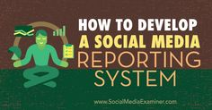 Are you responsible for reporting your social media results? Discover how to develop a social media reporting system for your business.