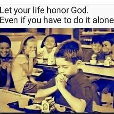 Let your life honor God. Even if you have to do it alone. Type AMEN if you AGREE = Double Tap if you agree   Please RepostTag someone & follow our friends  @son_of_god424 @man_of_god424 @holding.hope @artist.4.christ @theencounterer @at1withgod @happinesstutorials @ig_christian_bible @jesus_reigns_over_all @keep_jesus_famous  @followjesus88  @christ_islife @jesusiswatchingbro @Christ.we.love.you @james.on.a.mission  @godsacredscripture @arise__and__shine  @cchristianquotes  @trufaith777…