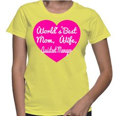World's Best Mom, Wife, Assistant Manager T-Shirt