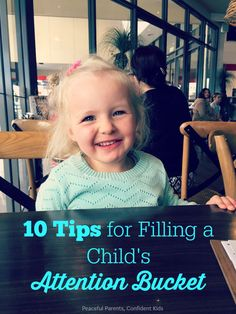 10 Tips for Filling a Child's Attention Bucket ~ Peaceful Parents, Confident Kids