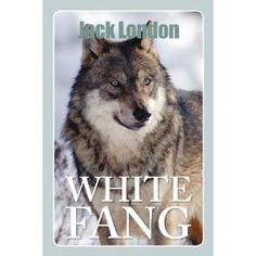 ,,The white fang''.