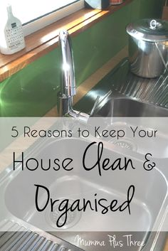 5 reasons to keep your house clean and organised - Mumma Plus Three