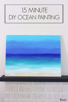 Diy Canvas Painting Ideas - 15 Minute Diy Ocean Painting - Cool And Easy Wall Art Ideas You Can Make On A Budget - Creative Arts And Crafts Ideas For Adults And Teens - Awesome Art For Living Room, Bedroom, Dorm And Apartment Decorating Diy Painting, Beach Canvas, Beach Painting, Creative Arts And Crafts, Abstract Ocean Painting, Ocean Scenes, Simple Wall Art, Canvas Art, Canvas Painting Diy