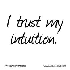 """I trust my intuition.""  #angelaffirmations"