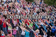 Be part of a flashmob  (we<3it.com)