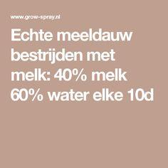 Echte meeldauw bestrijden met melk: 40% melk 60% water elke 10d