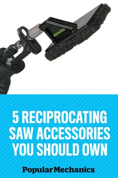 Your reciprocating saw can do so much more than cutting. Use these attachments and you'll be scouring, scraping, and rasping faster than ever.