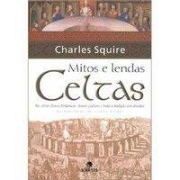 Livros Mitos e Lendas Celtas - Charles Squire
