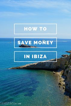 Tips for saving money in Ibiza! Click the image to read the article, and re-pin to read later.
