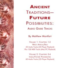 Ancient Traditions – Future Possibilities: Audio Guide and MIDI Groove Tracks from the Traditions of Africa, Bali, and India