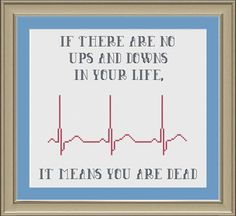 Ups and downs: inspirational cross-stitch pattern True Quotes, Great Quotes, Quotes To Live By, Funny Quotes, Inspirational Quotes, Stupid Funny Memes, Funny Relatable Memes, Cross Stitch Embroidery, Cross Stitch Patterns