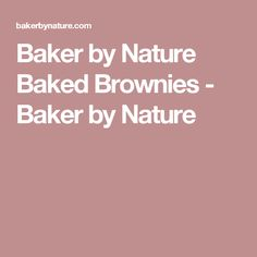 Baker by Nature Baked Brownies - Baker by Nature
