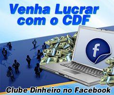 Venha lucrar com o Clube Dinheiro no Facebook.