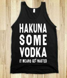Hakuna Some Vodka (Dark Tank) Spring Break Shirtttt!