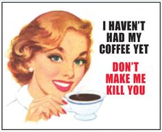 Haven't Had My Coffee Yet Tin Sign at AllPosters.com