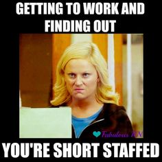 Getting to work and finding out you're short staffed. Nurse humor. Nursing funny. Nurses Week. Fabulous RN. Leslie Knope. http://tmiky.com/pinterest