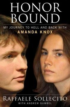 Honor Bound: My Journey to Hell and Back with Amanda Knox by Raffaele Sollecito