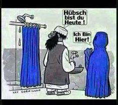 Burka Duschkabine. Du siehst aber heute hübsch aus. Lustig witzig Sprüche Bild Bilder
