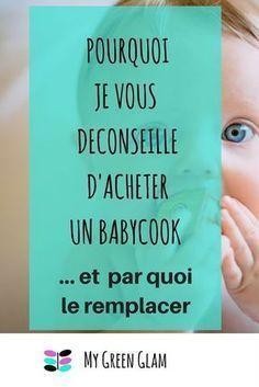 Pourquoi je vous deconseille d'acheter un Babycook et ce que je vous recommande la place