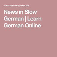 News in Slow German | Learn German Online