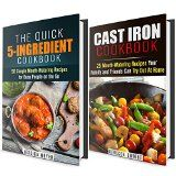 Cast Iron and 5-Indredient Cookbook Box Set: 75 Mouth-Watering Recipes for Busy People (Quick & Easy Recipes) - http://howtomakeastorageshed.com/articles/cast-iron-and-5-indredient-cookbook-box-set-75-mouth-watering-recipes-for-busy-people-quick-easy-recipes/