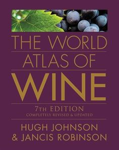 The World Atlas of Wine. Amazing book!