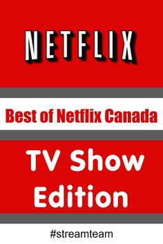 Best of Netflix Canada - TV Show Edition. What is your favourite show to watch on Netflix?