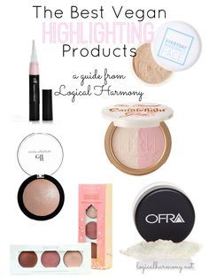 ♥ Vegan Beauty ♥ The Best Vegan Highlighting Products featuring E.L.F., Pacifica, Everyday Minerals, Too Faced, and OFRA.